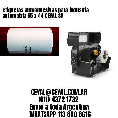 etiquetas autoadhesivas para industria automotriz 55 x 44 CEYAL SA