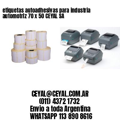 etiquetas autoadhesivas para industria automotriz 70 x 50 CEYAL SA