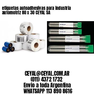 etiquetas autoadhesivas para industria automotriz 80 x 30 CEYAL SA