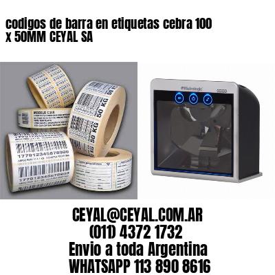 codigos de barra en etiquetas cebra 100 x 50MM CEYAL SA