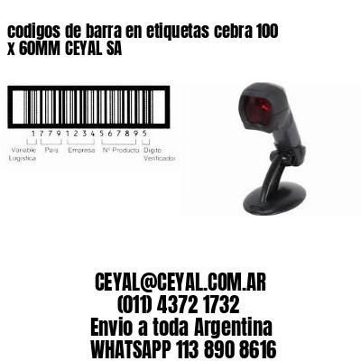 codigos de barra en etiquetas cebra 100 x 60MM CEYAL SA