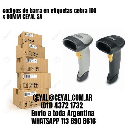codigos de barra en etiquetas cebra 100 x 80MM CEYAL SA