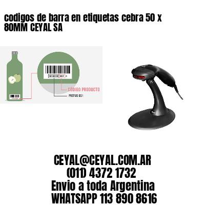 codigos de barra en etiquetas cebra 50 x 80MM CEYAL SA