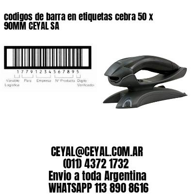 codigos de barra en etiquetas cebra 50 x 90MM CEYAL SA
