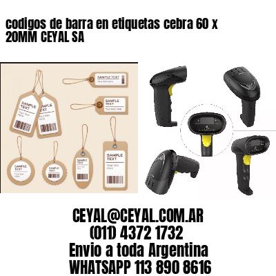codigos de barra en etiquetas cebra 60 x 20MM CEYAL SA