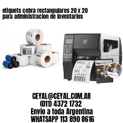 etiquets cebra rectangulares 20 x 20 para administracion de inventarios