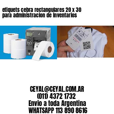 etiquets cebra rectangulares 20 x 30 para administracion de inventarios