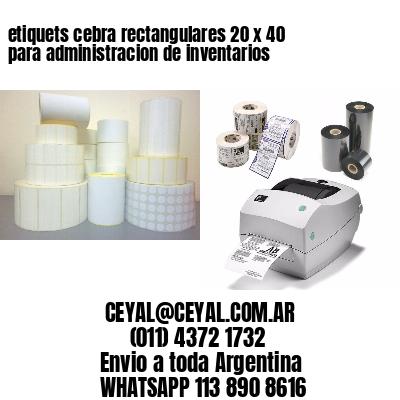 etiquets cebra rectangulares 20 x 40 para administracion de inventarios