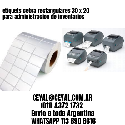 etiquets cebra rectangulares 30 x 20 para administracion de inventarios