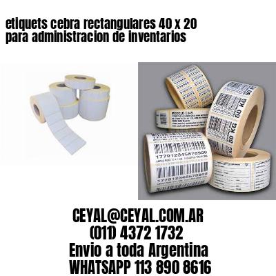 etiquets cebra rectangulares 40 x 20 para administracion de inventarios