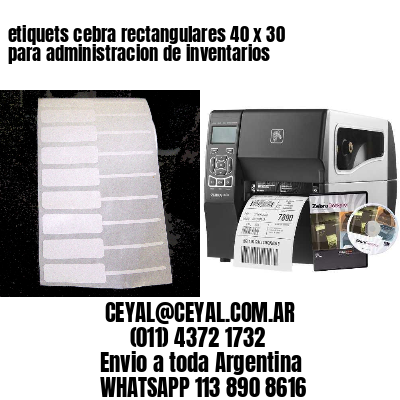 etiquets cebra rectangulares 40 x 30 para administracion de inventarios