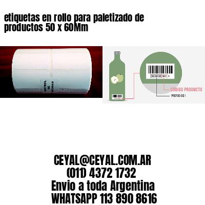 etiquetas en rollo para paletizado de productos 50 x 60Mm
