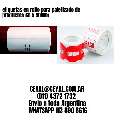 etiquetas en rollo para paletizado de productos 60 x 90Mm