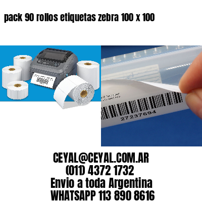 pack 90 rollos etiquetas zebra 100 x 100