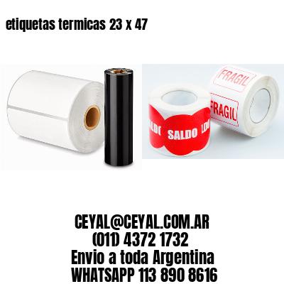 etiquetas termicas 23 x 47