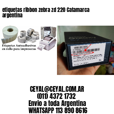 etiquetas ribbon zebra zd 220 Catamarca argentina