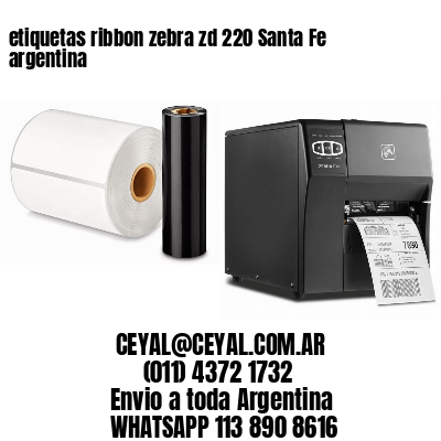 etiquetas ribbon zebra zd 220 Santa Fe argentina