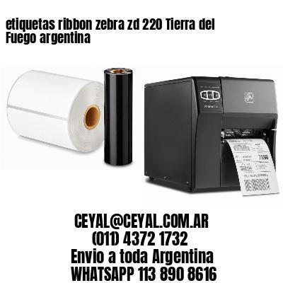 etiquetas ribbon zebra zd 220 Tierra del Fuego argentina