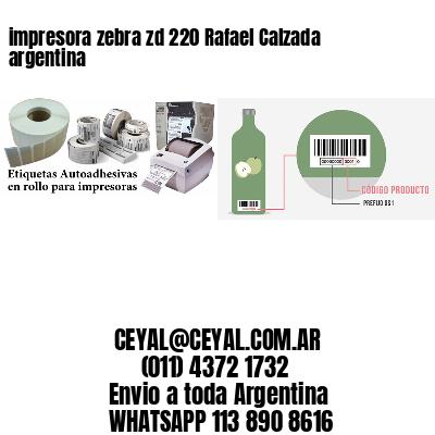 impresora zebra zd 220 Rafael Calzada argentina
