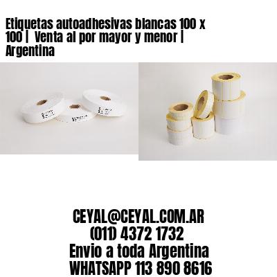 Etiquetas autoadhesivas blancas 100 x 100    Venta al por mayor y menor   Argentina