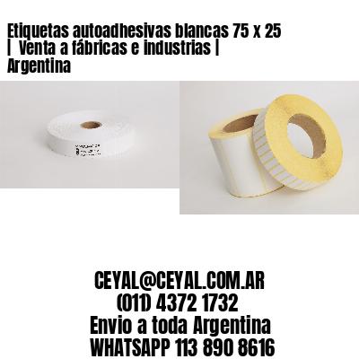 Etiquetas autoadhesivas blancas 75 x 25    Venta a fábricas e industrias   Argentina