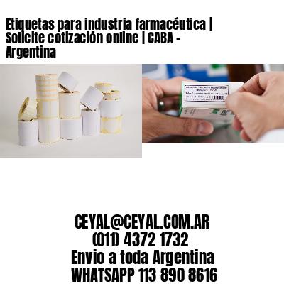 Etiquetas para industria farmacéutica   Solicite cotización online   CABA - Argentina