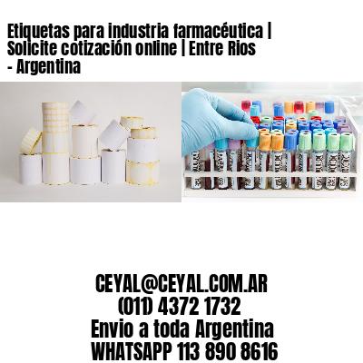 Etiquetas para industria farmacéutica   Solicite cotización online   Entre Rios - Argentina