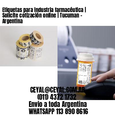 Etiquetas para industria farmacéutica   Solicite cotización online   Tucuman - Argentina
