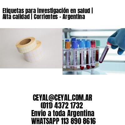 Etiquetas para investigación en salud   Alta calidad   Corrientes - Argentina