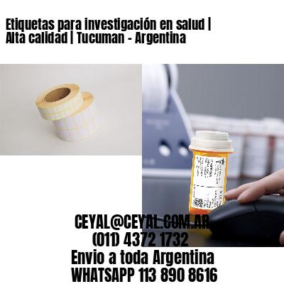 Etiquetas para investigación en salud   Alta calidad   Tucuman - Argentina