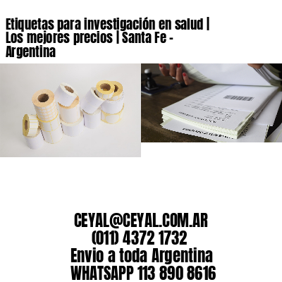 Etiquetas para investigación en salud | Los mejores precios | Santa Fe - Argentina