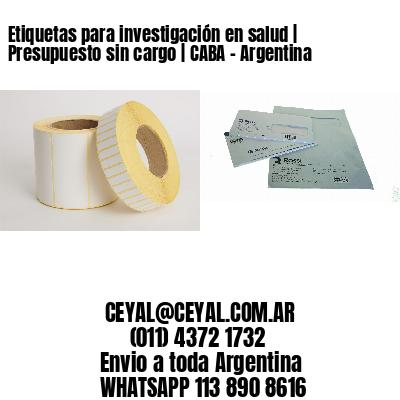 Etiquetas para investigación en salud | Presupuesto sin cargo | CABA - Argentina