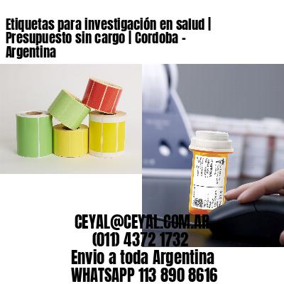 Etiquetas para investigación en salud   Presupuesto sin cargo   Cordoba - Argentina