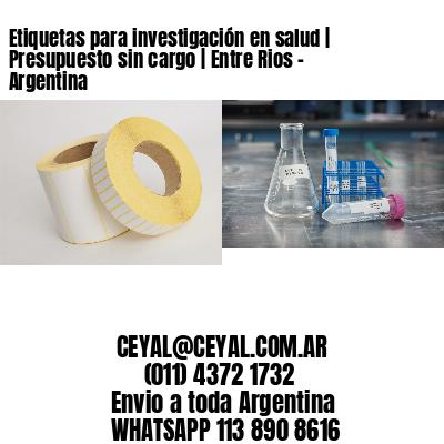 Etiquetas para investigación en salud   Presupuesto sin cargo   Entre Rios - Argentina