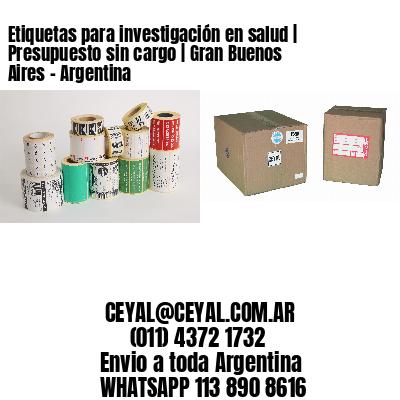 Etiquetas para investigación en salud | Presupuesto sin cargo | Gran Buenos Aires - Argentina