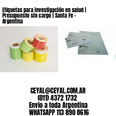 Etiquetas para investigación en salud | Presupuesto sin cargo | Santa Fe - Argentina