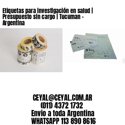 Etiquetas para investigación en salud | Presupuesto sin cargo | Tucuman - Argentina