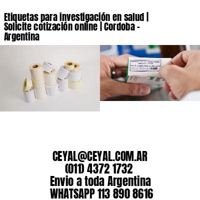 Etiquetas para investigación en salud | Solicite cotización online | Cordoba - Argentina
