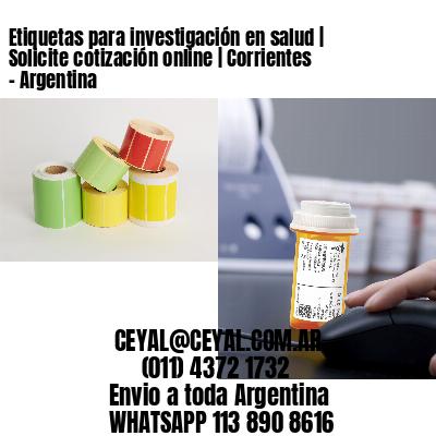 Etiquetas para investigación en salud | Solicite cotización online | Corrientes - Argentina