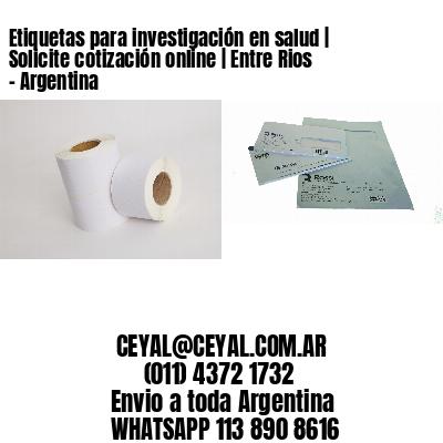 Etiquetas para investigación en salud | Solicite cotización online | Entre Rios - Argentina