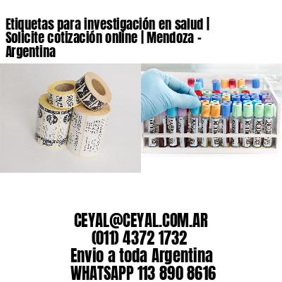 Etiquetas para investigación en salud   Solicite cotización online   Mendoza - Argentina