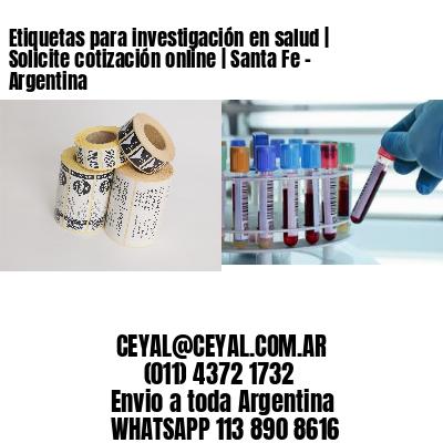 Etiquetas para investigación en salud   Solicite cotización online   Santa Fe - Argentina
