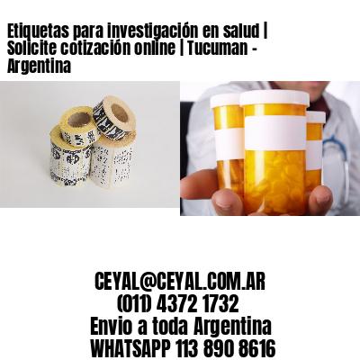 Etiquetas para investigación en salud   Solicite cotización online   Tucuman - Argentina