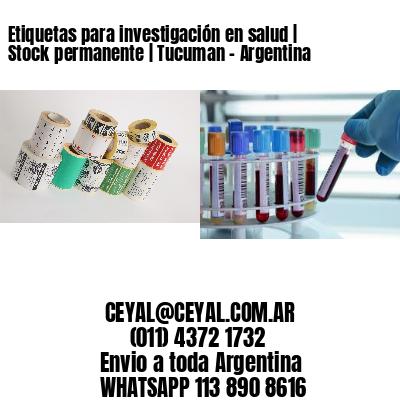 Etiquetas para investigación en salud | Stock permanente | Tucuman - Argentina