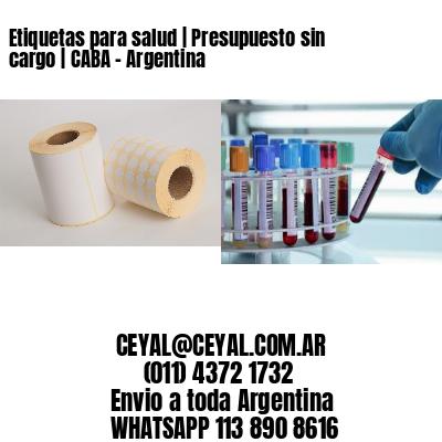 Etiquetas para salud   Presupuesto sin cargo   CABA - Argentina