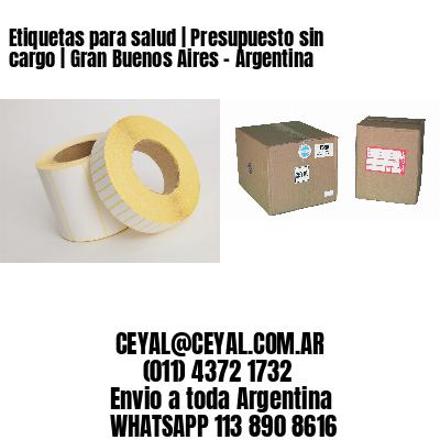 Etiquetas para salud   Presupuesto sin cargo   Gran Buenos Aires - Argentina