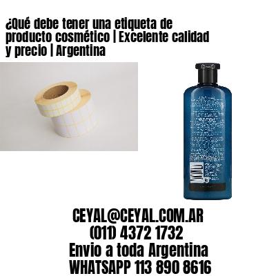 ¿Qué debe tener una etiqueta de producto cosmético   Excelente calidad y precio   Argentina