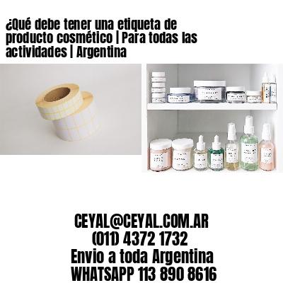 ¿Qué debe tener una etiqueta de producto cosmético   Para todas las actividades   Argentina