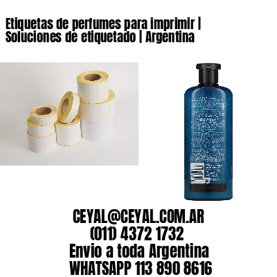Etiquetas de perfumes para imprimir   Soluciones de etiquetado   Argentina