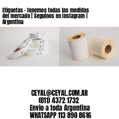 Etiquetas - tenemos todas las medidas del mercado | Seguinos en Instagram | Argentina